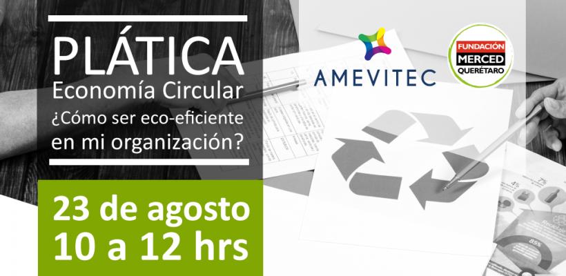 Plática: Economía Circular ¿Cómo ser eco-eficiente en mi organización?