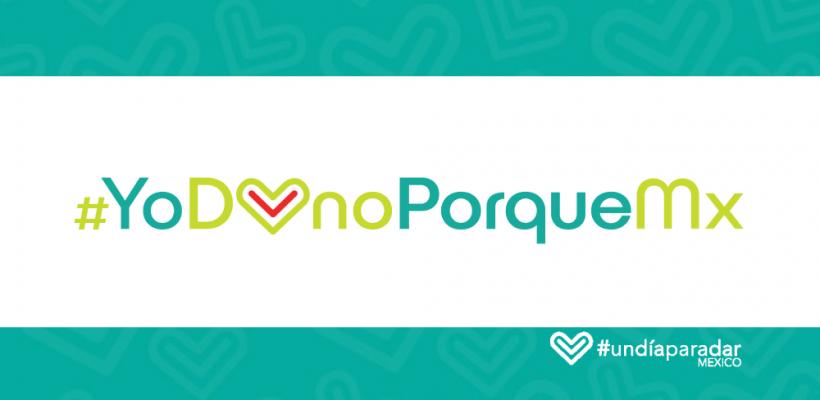 Súmate a la campaña #YoDonoPorqueMX – #UnDíaParaDarMéxico