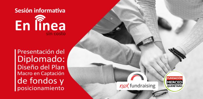 """Sesión informativa en línea: Presentación del Diplomado """"Diseño del Plan Macro en captación de fondos y posicionamiento"""""""