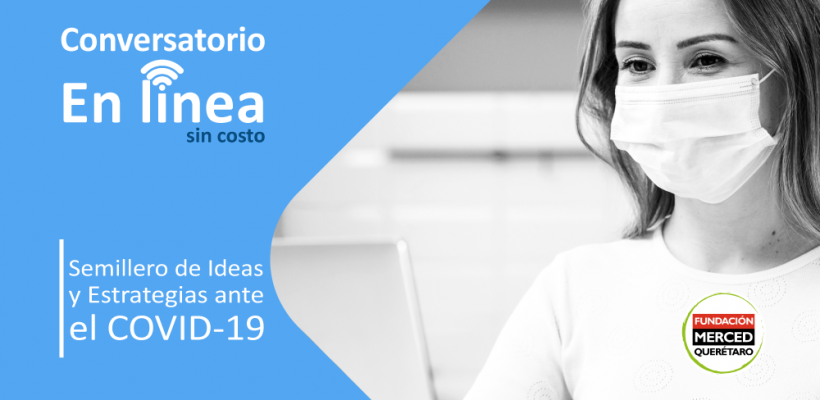 """Conversatorio: """"Semillero de Ideas y Estrategias ante el COVID-19"""""""