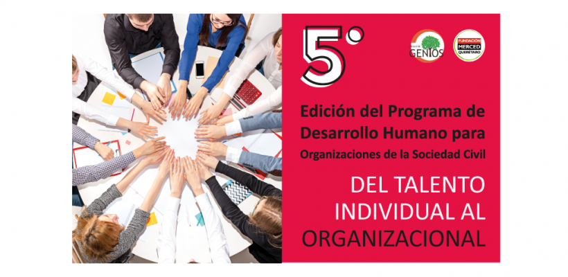"""5° Edición del Programa de Desarrollo Humano para OSC """"Del talento individual al organizacional"""""""