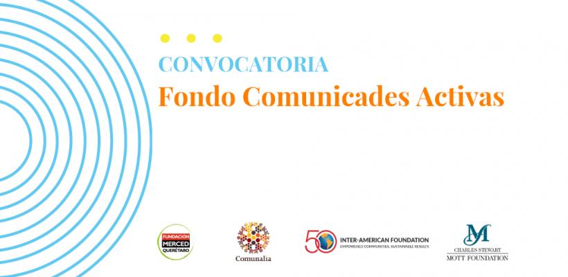 Convocatoria: Fondo Comunidades Activas